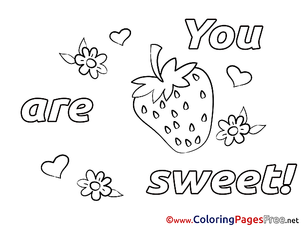 Strawberry You Are Sweet Coloring Pages Valentine's Day for free